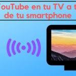 Mira YouTube en tu Smart TV a través de tu smartphone